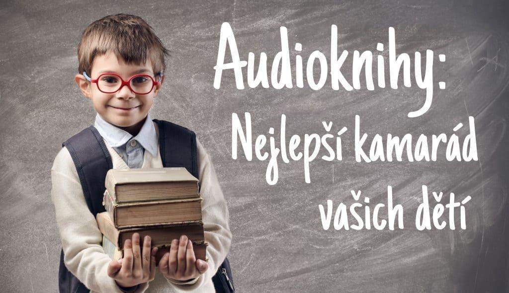 Audioknihy: nejlepší kamarád vašich dětí